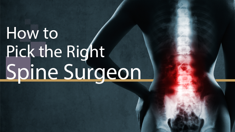How To Pick The Right Spine Surgeon